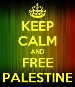 Poster: KEEP CALM AND FREE PALESTINE