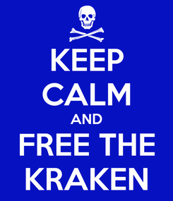 Poster: KEEP CALM AND FREE THE KRAKEN