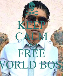 Poster: KEEP CALM AND FREE WORLD BOSS