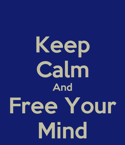 Poster: Keep Calm And Free Your Mind