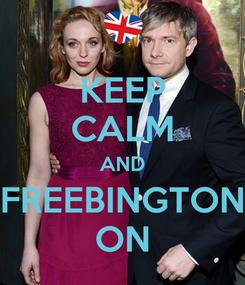 Poster: KEEP CALM AND FREEBINGTON ON