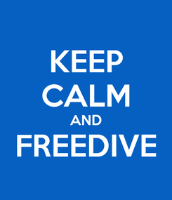 Poster: KEEP CALM AND FREEDIVE