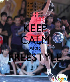 Poster: KEEP CALM AND FREESTYLE