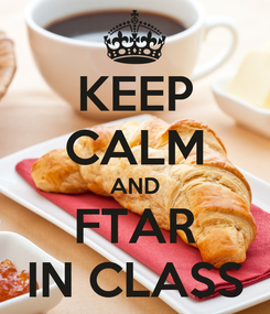 Poster: KEEP CALM AND FTAR IN CLASS