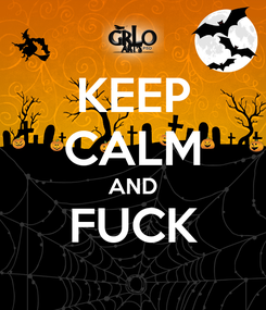 Poster: KEEP CALM AND FUCK