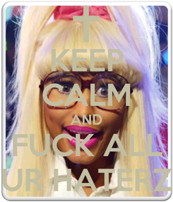 Poster: KEEP CALM AND FUCK ALL UR HATERZ