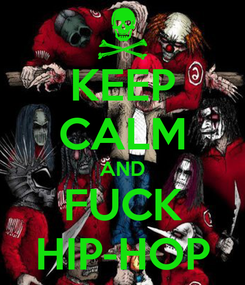 Poster: KEEP CALM AND FUCK HIP-HOP