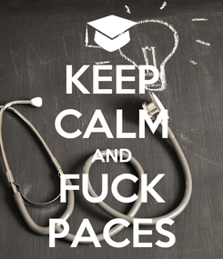 Poster: KEEP CALM AND FUCK PACES