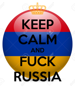 Poster: KEEP CALM AND FUCK RUSSIA
