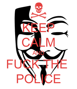 Poster: KEEP CALM AND FUCK THE  POLICE