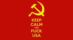 Poster: KEEP CALM AND FUCK USA
