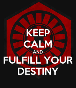 Poster: KEEP CALM AND FULFILL YOUR DESTINY