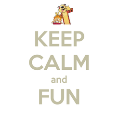 Poster: KEEP CALM and FUN