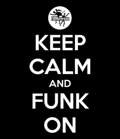 Poster: KEEP CALM AND FUNK ON