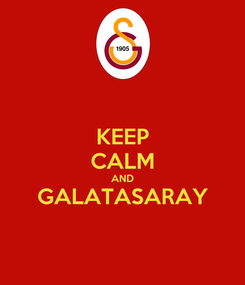 Poster: KEEP CALM AND GALATASARAY