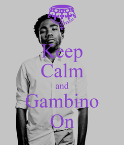 Poster: Keep Calm and Gambino On