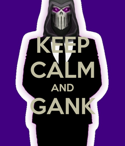 Poster: KEEP CALM AND GANK
