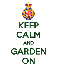 Poster: KEEP CALM AND GARDEN ON