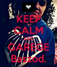 Poster: KEEP CALM AND GAREGE Baszod.
