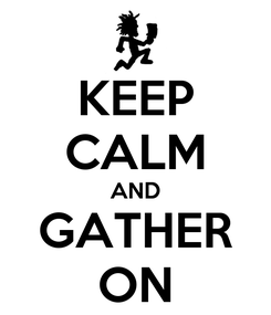Poster: KEEP CALM AND GATHER ON