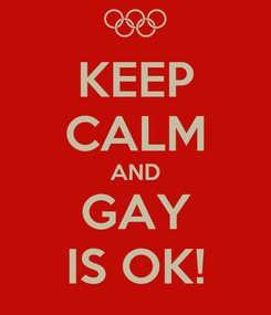 Poster: KEEP CALM AND GAY IS OK!