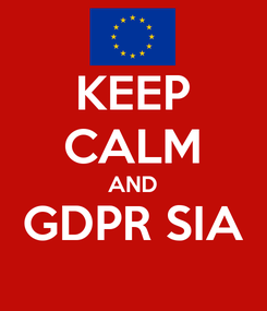 Poster: KEEP CALM AND GDPR SIA
