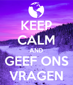 Poster: KEEP CALM AND GEEF ONS VRAGEN