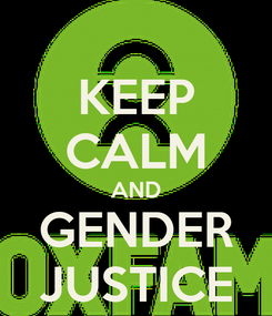 Poster: KEEP CALM AND GENDER JUSTICE