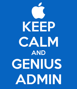 Poster: KEEP CALM AND GENIUS  ADMIN