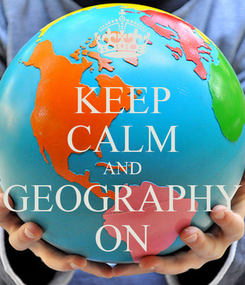 Poster: KEEP CALM AND GEOGRAPHY ON