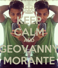 Poster: KEEP CALM AND GEOVANNY MORANTE