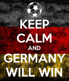 Poster: KEEP CALM AND GERMANY WILL WIN