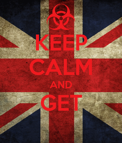 Poster: KEEP CALM AND GET