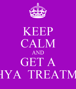 Poster: KEEP CALM AND GET A BASHYA  TREATMENT