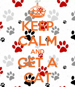 Poster: KEEP CALM AND GET A CAT