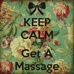 Poster: KEEP CALM AND Get A Massage