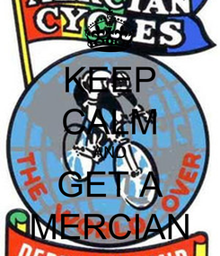 Poster: KEEP CALM AND GET A MERCIAN