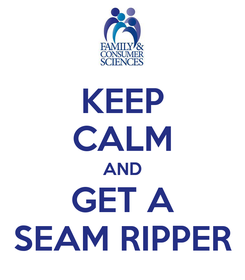 Poster: KEEP CALM AND GET A SEAM RIPPER