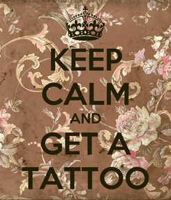 Poster: KEEP CALM AND GET A TATTOO