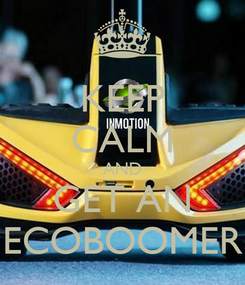 Poster: KEEP CALM AND GET AN ECOBOOMER