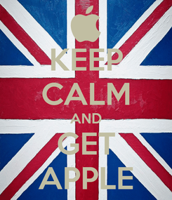 Poster: KEEP CALM AND GET APPLE