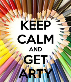 Poster: KEEP CALM AND GET ARTY