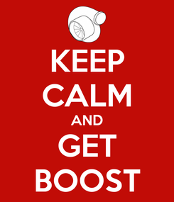 Poster: KEEP CALM AND GET BOOST