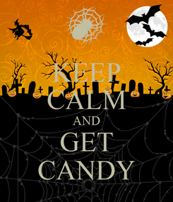 Poster: KEEP CALM AND GET CANDY