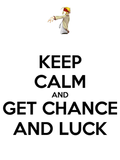 Poster: KEEP CALM AND GET CHANCE AND LUCK