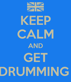 Poster: KEEP CALM AND GET DRUMMING