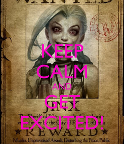 Poster: KEEP CALM AND GET EXCITED!