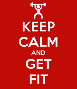 Poster: KEEP CALM AND GET FIT
