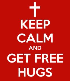 Poster: KEEP CALM AND GET FREE HUGS