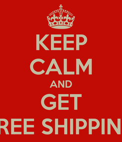 Poster: KEEP CALM AND GET FREE SHIPPING